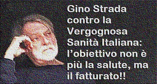 Gino Strada contro la Vergognosa Sanità Italiana: l'obiettivo non è più la salute, ma il fatturato!!