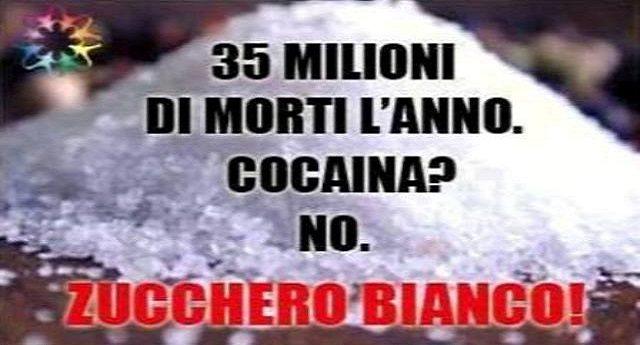 35 milioni di morti l'anno! Cocaina? Sigarette? Droga? NO, ZUCCHERO BIANCO !!