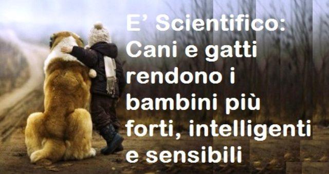 E' Scientifico: Cani e gatti rendono i bambini più forti, intelligenti e sensibili