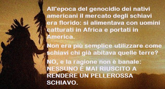 Genocidio dei Nativi Americani – Perchè giorno e notte non possono abitare insieme!