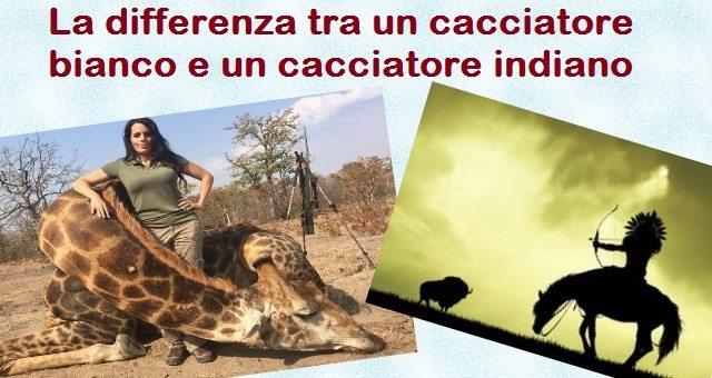 La differenza tra un cacciatore bianco e un cacciatore indiano