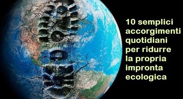 10 semplici accorgimenti quotidiani per ridurre la propria impronta ecologica
