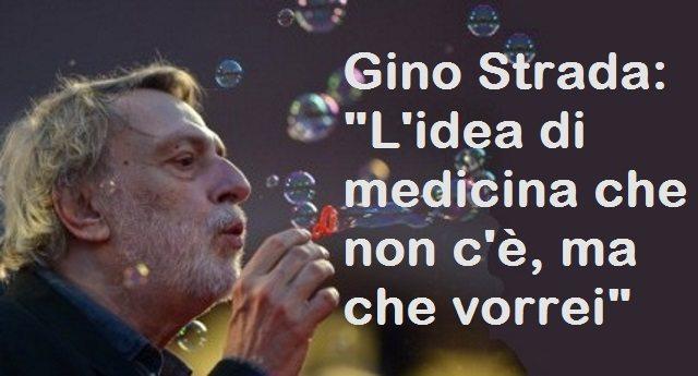 """Gino Strada: """"L'idea di medicina che non c'è, ma che vorrei"""""""
