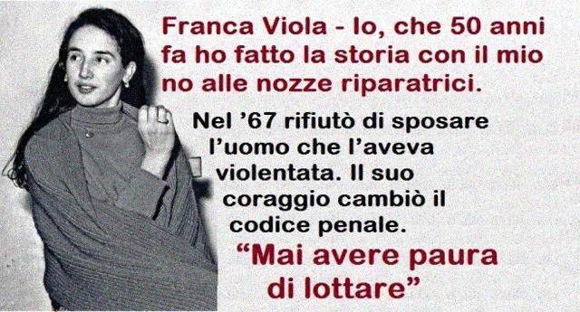 Buon compleanno Franca Viola – Oggi, il 9 gennaio 1948, nasceva la ragazza che 50 anni fa rivoluzionò la nostra società da medioevo col suo no alle nozze riparatrici