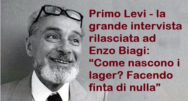 """32 anni fa ci lasciava Primo Levi – Vogliamo ricordarlo con la grande intervista rilasciata ad Enzo Biagi: """"Come nascono i lager? Facendo finta di nulla"""""""