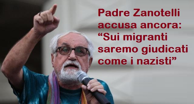 """Padre Zanotelli accusa ancora: """"Sui migranti saremo giudicati come i nazisti"""""""