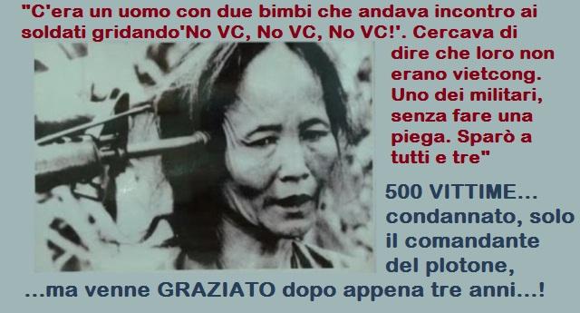 Per non dimenticare: 16 marzo 1968, il massacro di My Lai in Vietnam – Quando i soldati del Glorioso Esercito Americano massacrarono 504 civili inermi, torturando i vecchi, stuprando le donne e ammazzando senza pietà bambini e neonati…!